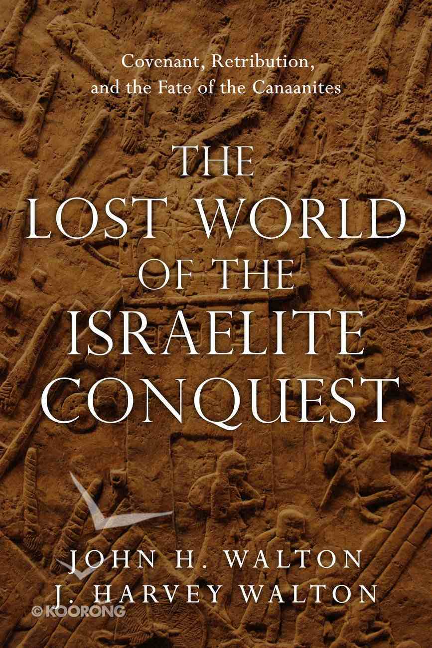 The Lost World of the Israelite Conquest eBook