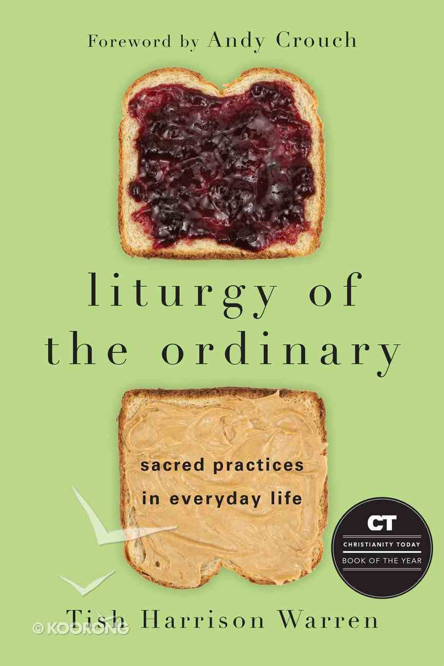 Liturgy of the Ordinary eBook