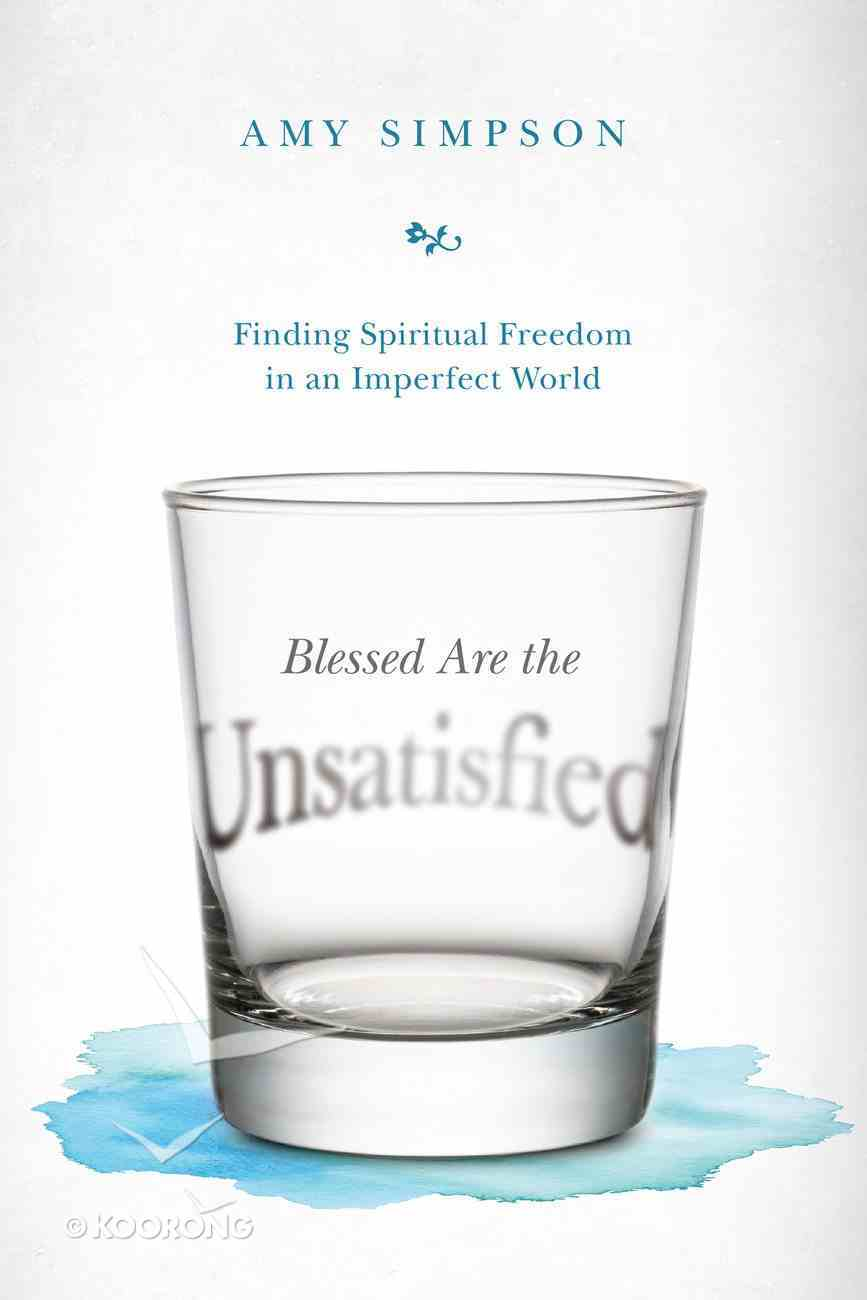 Blessed Are the Unsatisfied eBook