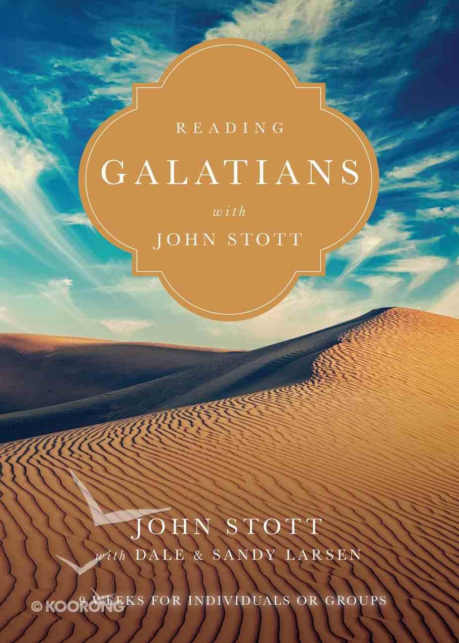 Reading Galatians With John Stott (Reading The Bible With John Stott Series) eBook