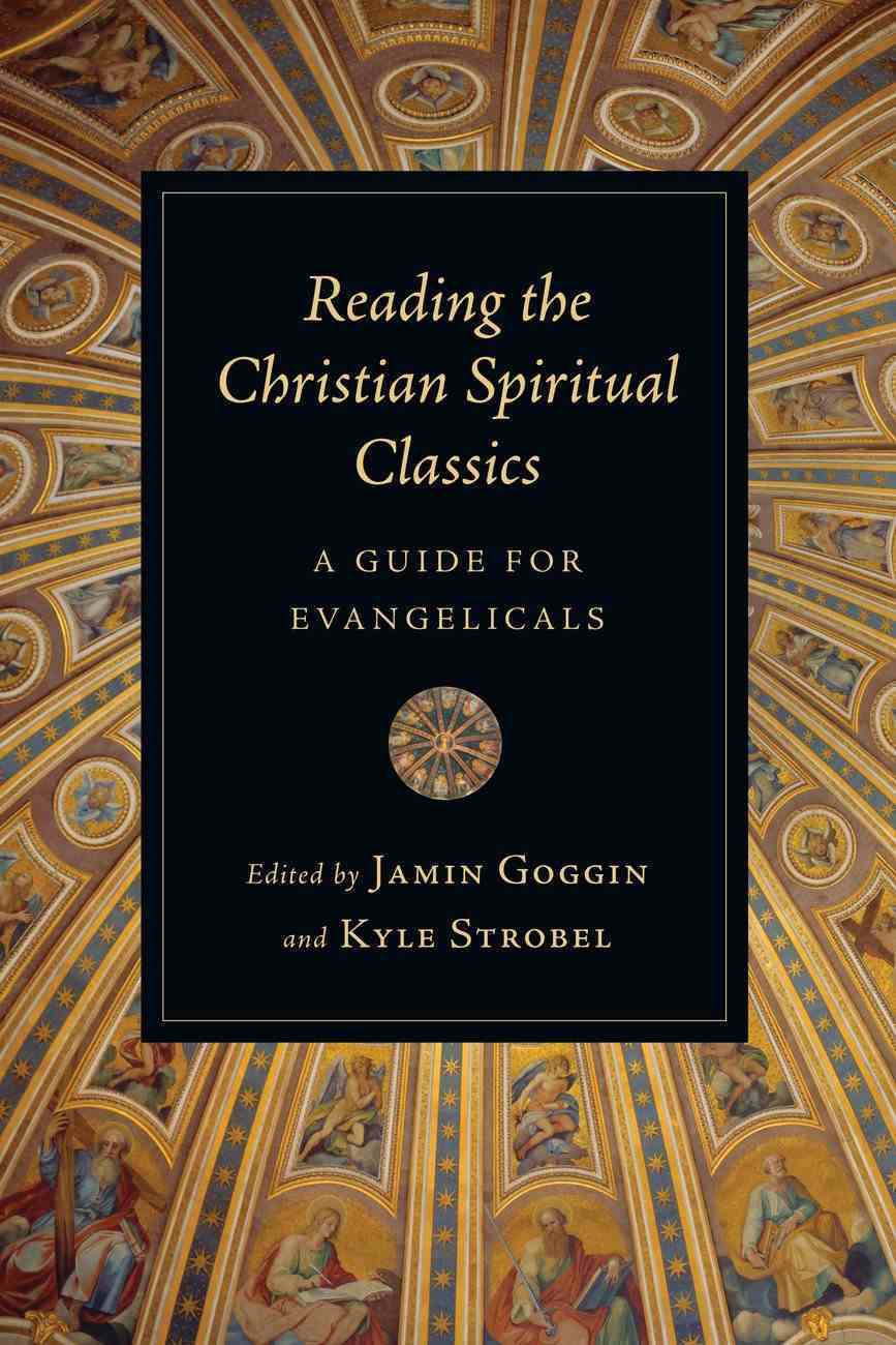 Reading the Christian Spiritual Classics eBook
