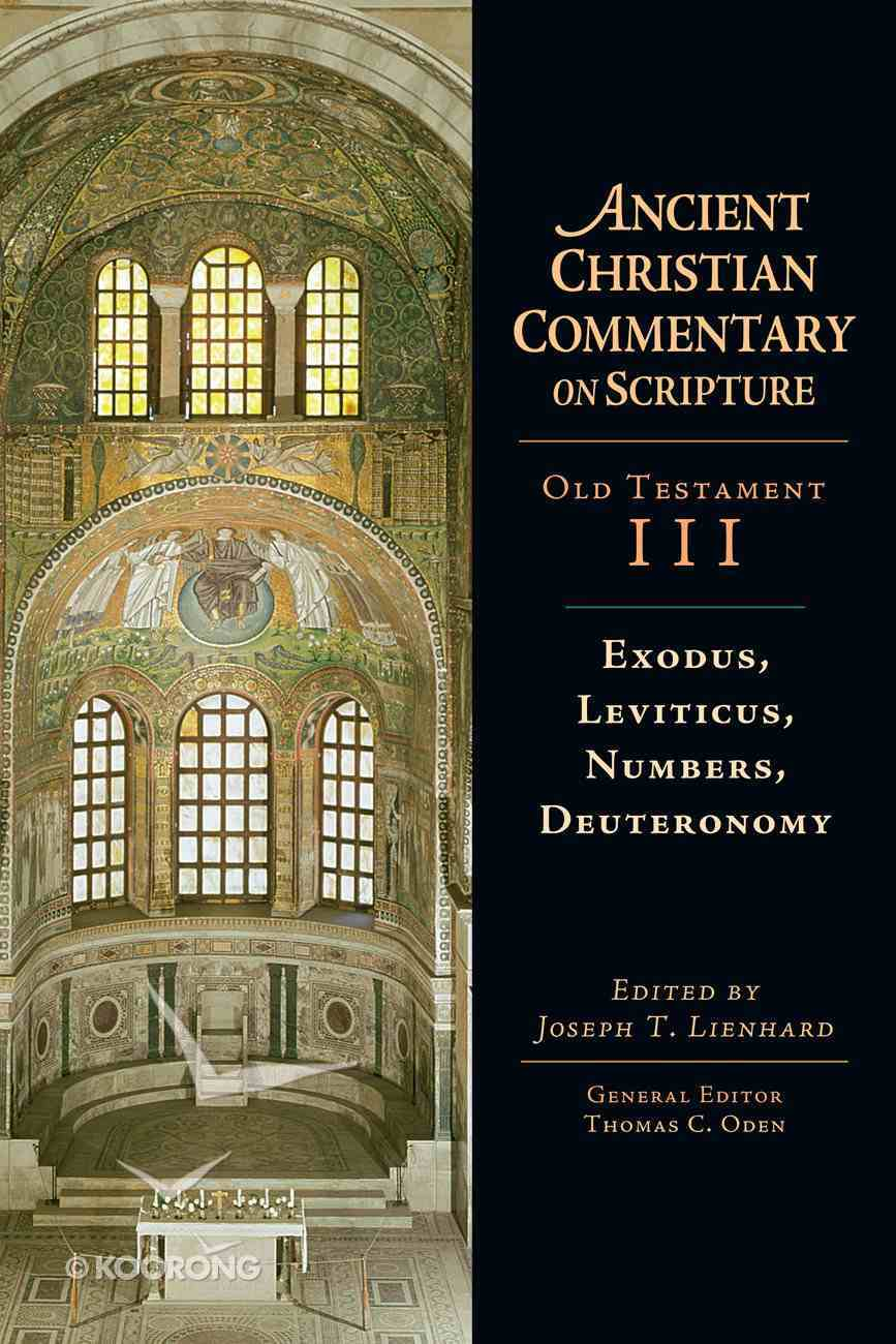 Exodus, Leviticus, Numbers, Deuteronomy (Ancient Christian Commentary On Scripture: Old Testament Series) eBook
