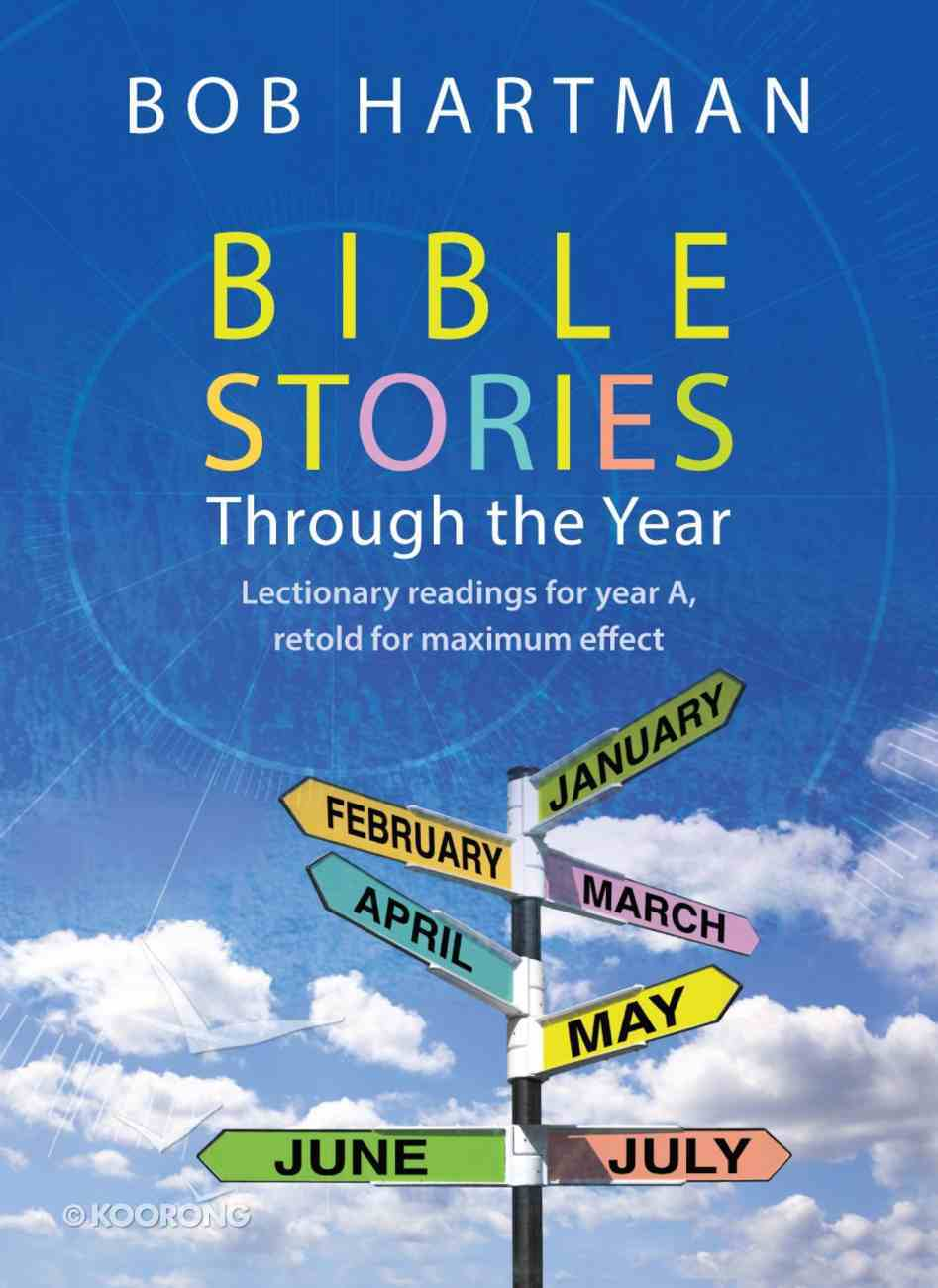 Bible Stories Through the Year: Lectionary Readings For Year a Paperback