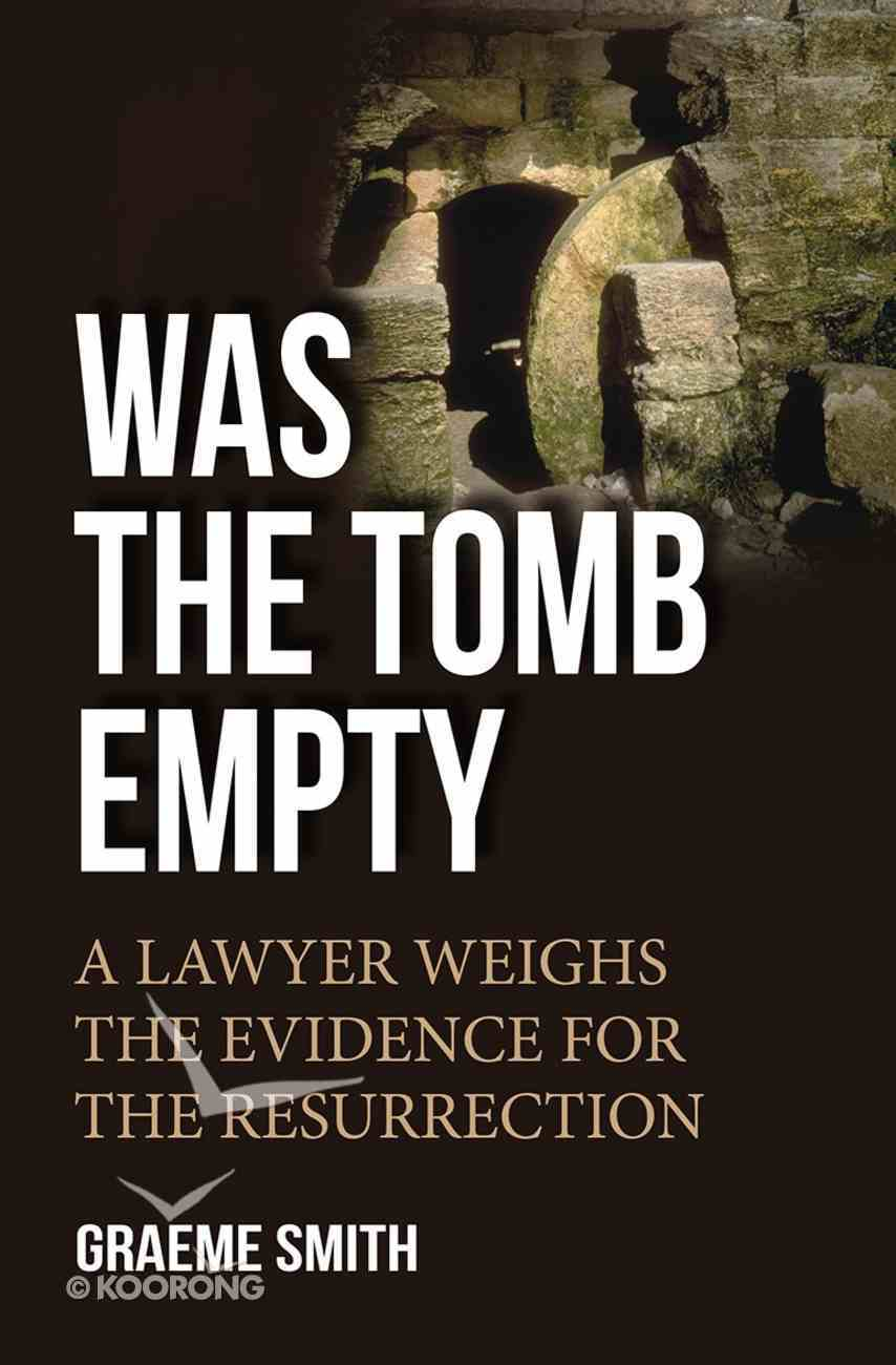 Was the Tomb Empty? Paperback