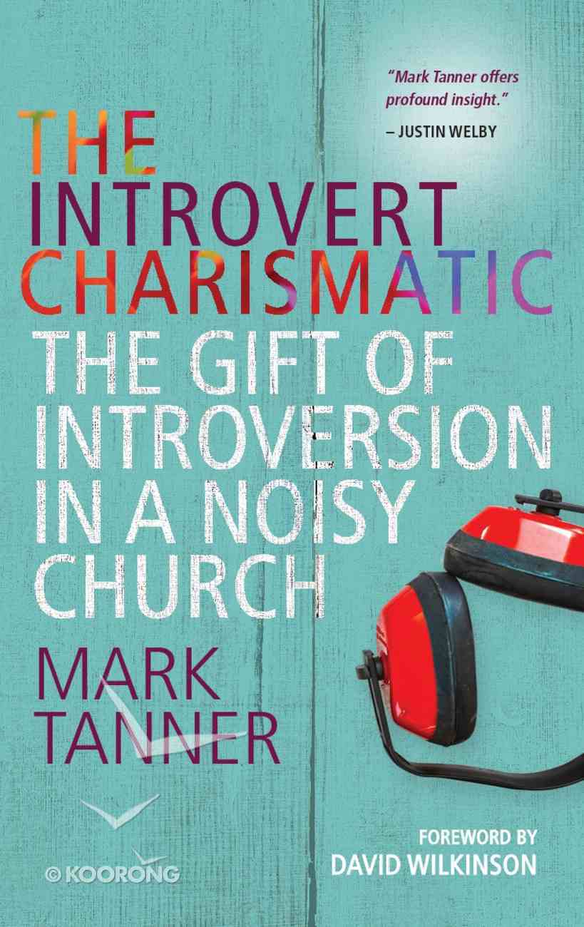 The Introvert Charismatic: The Gift of Introversion in a Noisy Church Paperback