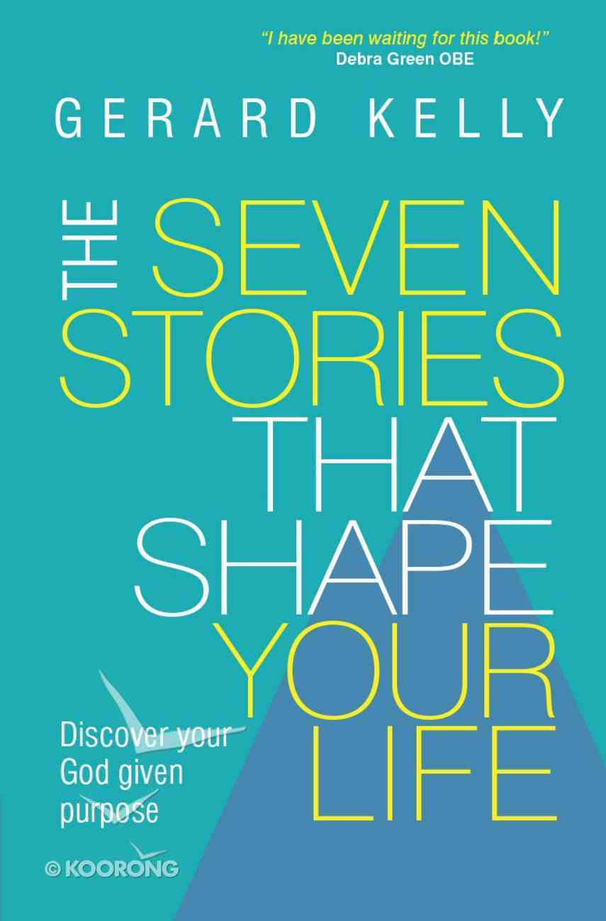 The Seven Stories That Shape Your Life Paperback