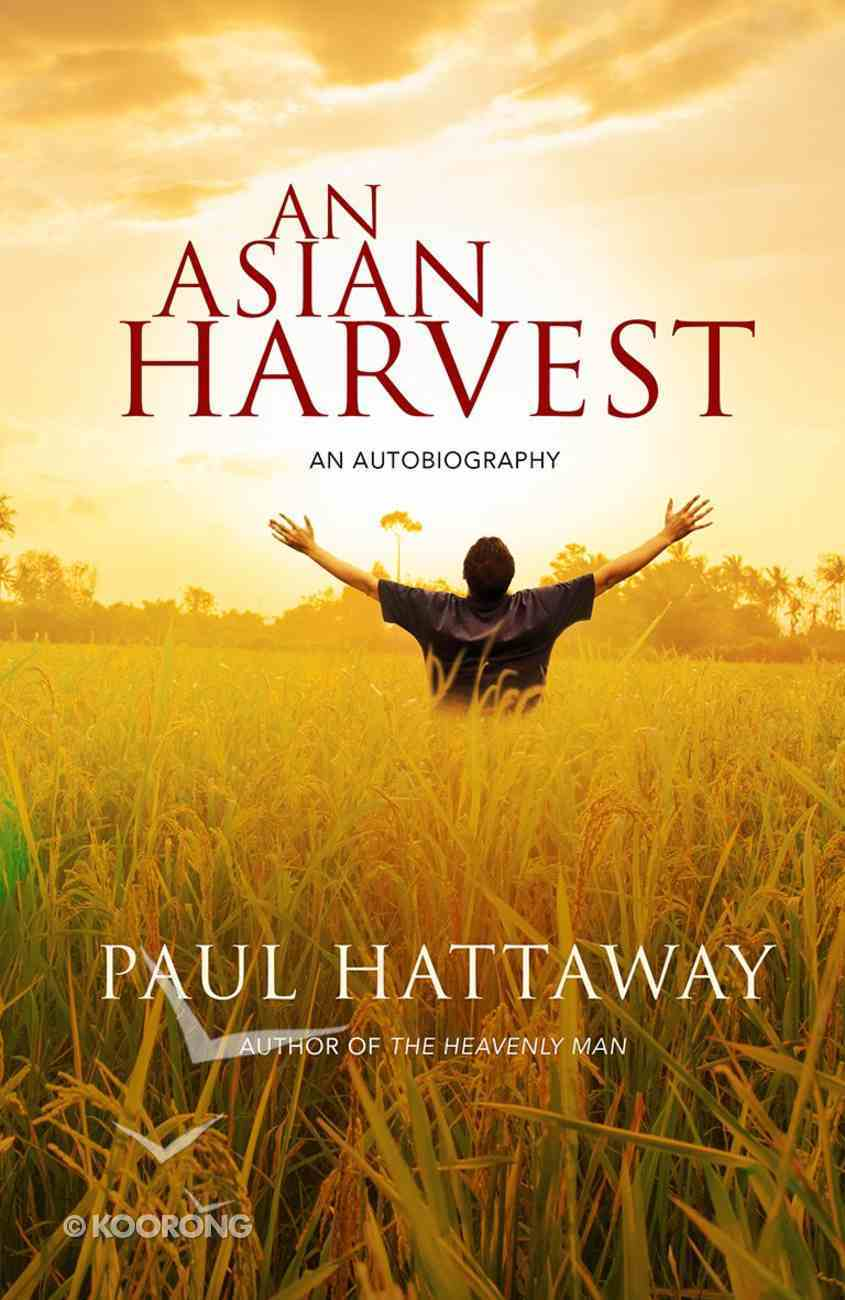 An Asian Harvest: An Autobiography Paperback