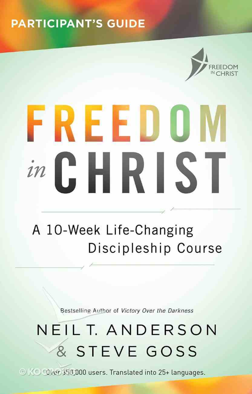 Freedom in Christ Participant's Guide (Freedom In Christ Course) Paperback