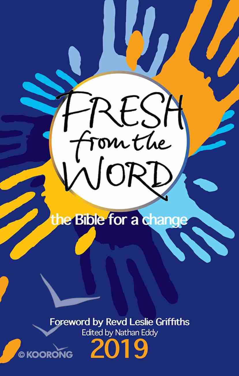 Fresh From the Word 2019: The Bible For Change Paperback