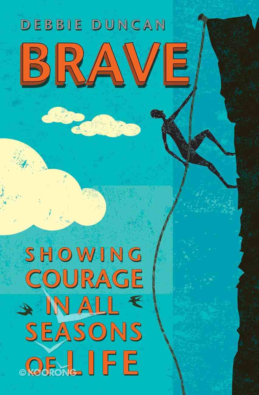 Brave: Being Brave Through the Seasons of Our Lives Paperback