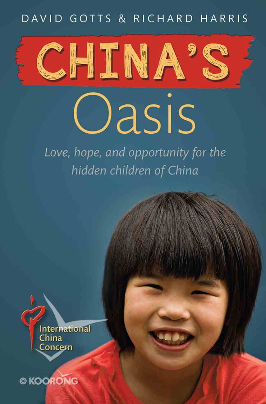 China's Oasis: Love, Hope and Opportunity in China Paperback