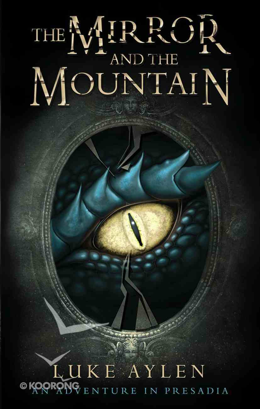 The Mirror and the Mountain (#01 in Adventure In Presadia Trilogy Series) Paperback