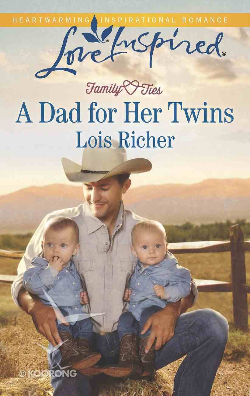 A Dad For Her Twins (Family Ties) (Love Inspired Series) eBook