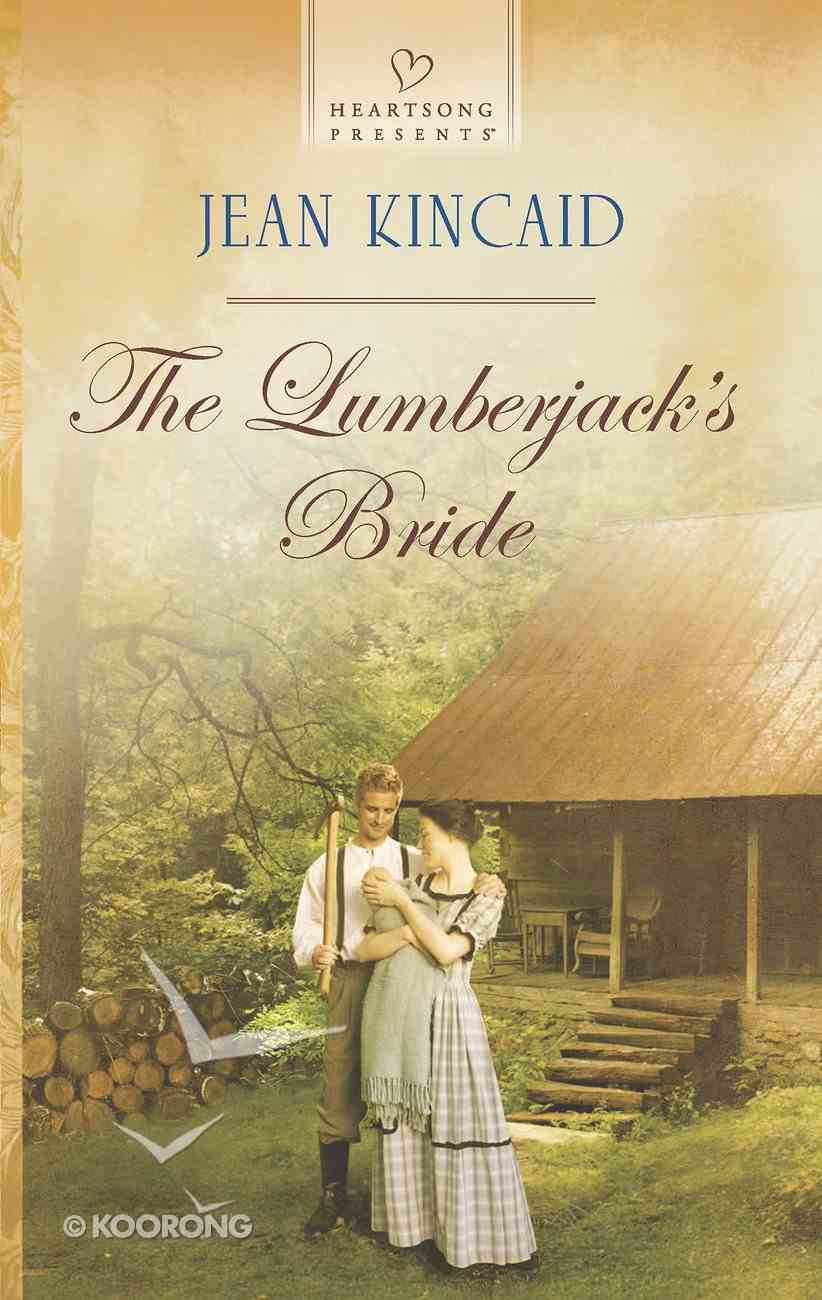 The Lumberjack's Bride (#1138 in Heartsong Series) eBook