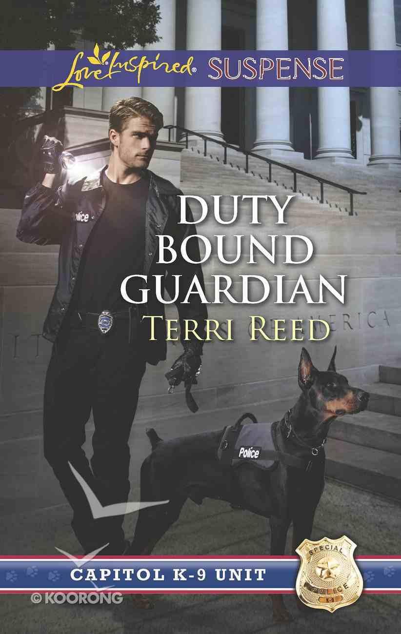 Duty Bound Guardian (Capitol K-9 Unit) (Love Inspired Suspense Series) eBook