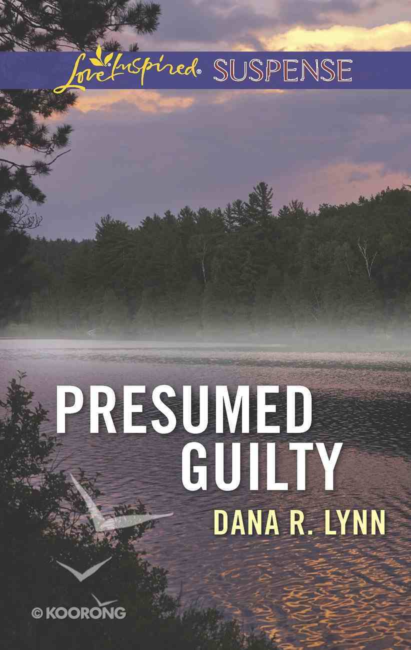 Presumed Guilty (Love Inspired Suspense Series) eBook