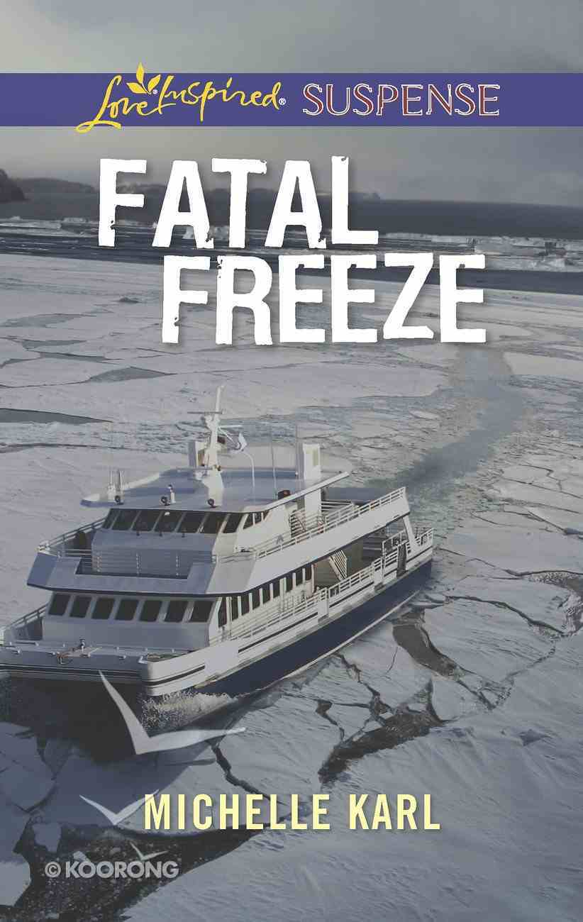 Fatal Freeze (Love Inspired Suspense Series) eBook