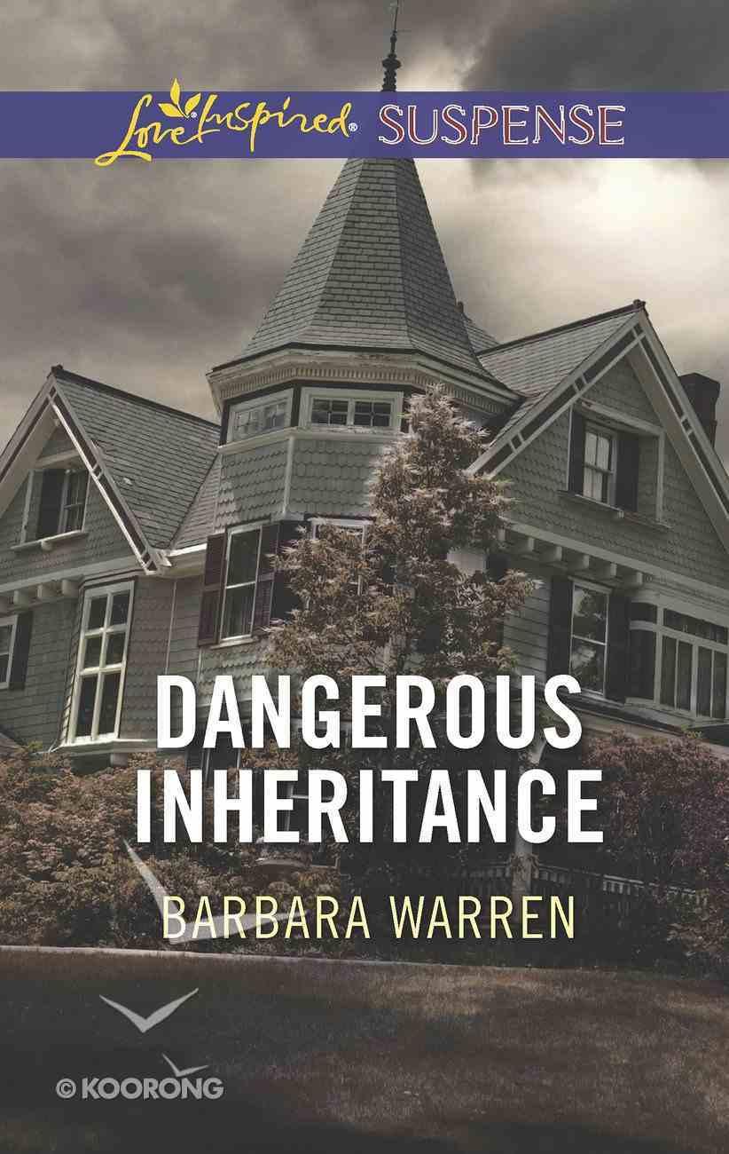 Dangerous Inheritance (Love Inspired Suspense Series) eBook