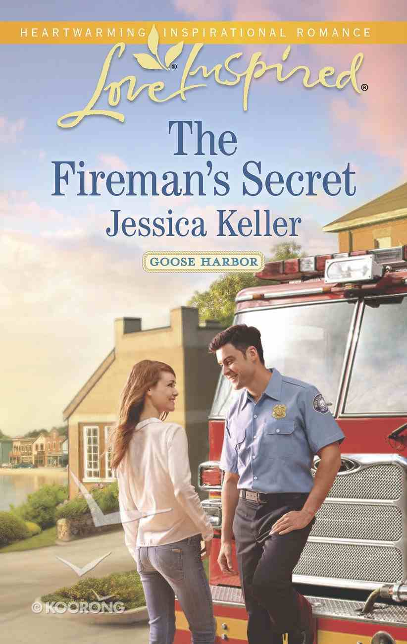 The Fireman's Secret (Goose Harbour) (Love Inspired Series) eBook