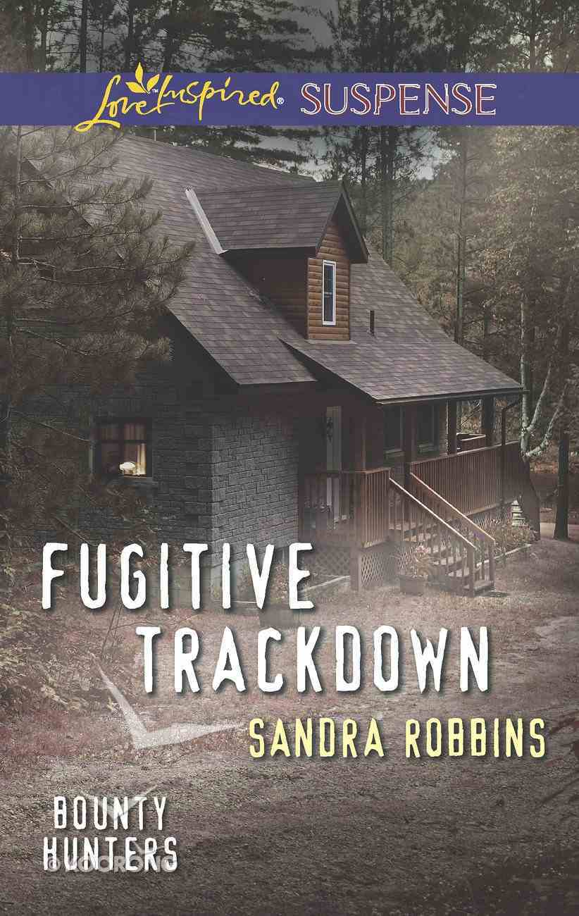 Fugitive Trackdown (Love Inspired Suspense Series) eBook