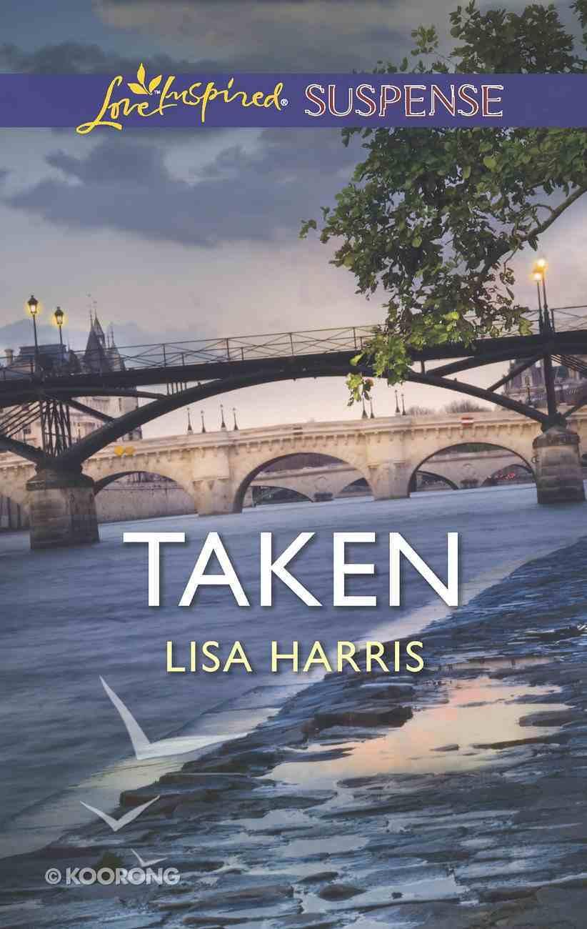 Taken (Love Inspired Suspense Series) eBook