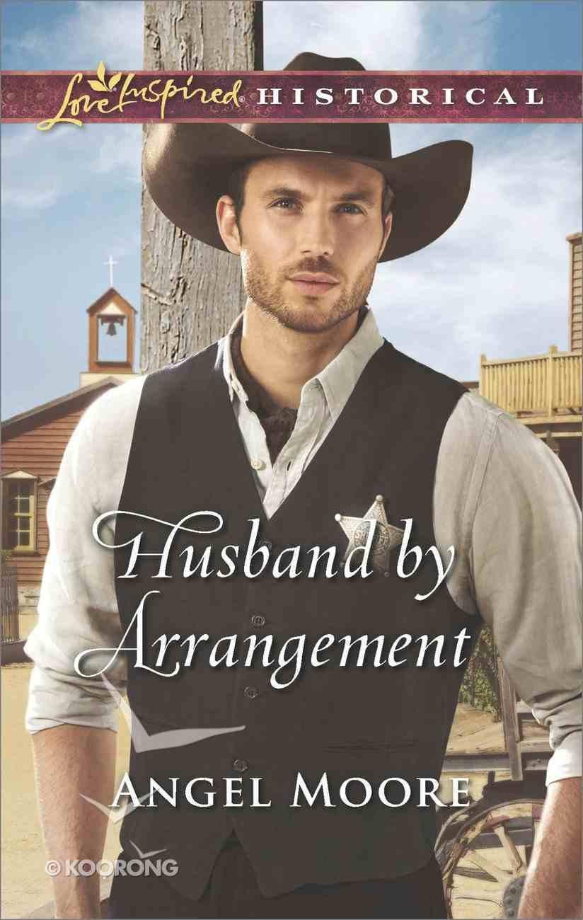 Husband By Arrangement (Love Inspired Series Historical) Mass Market