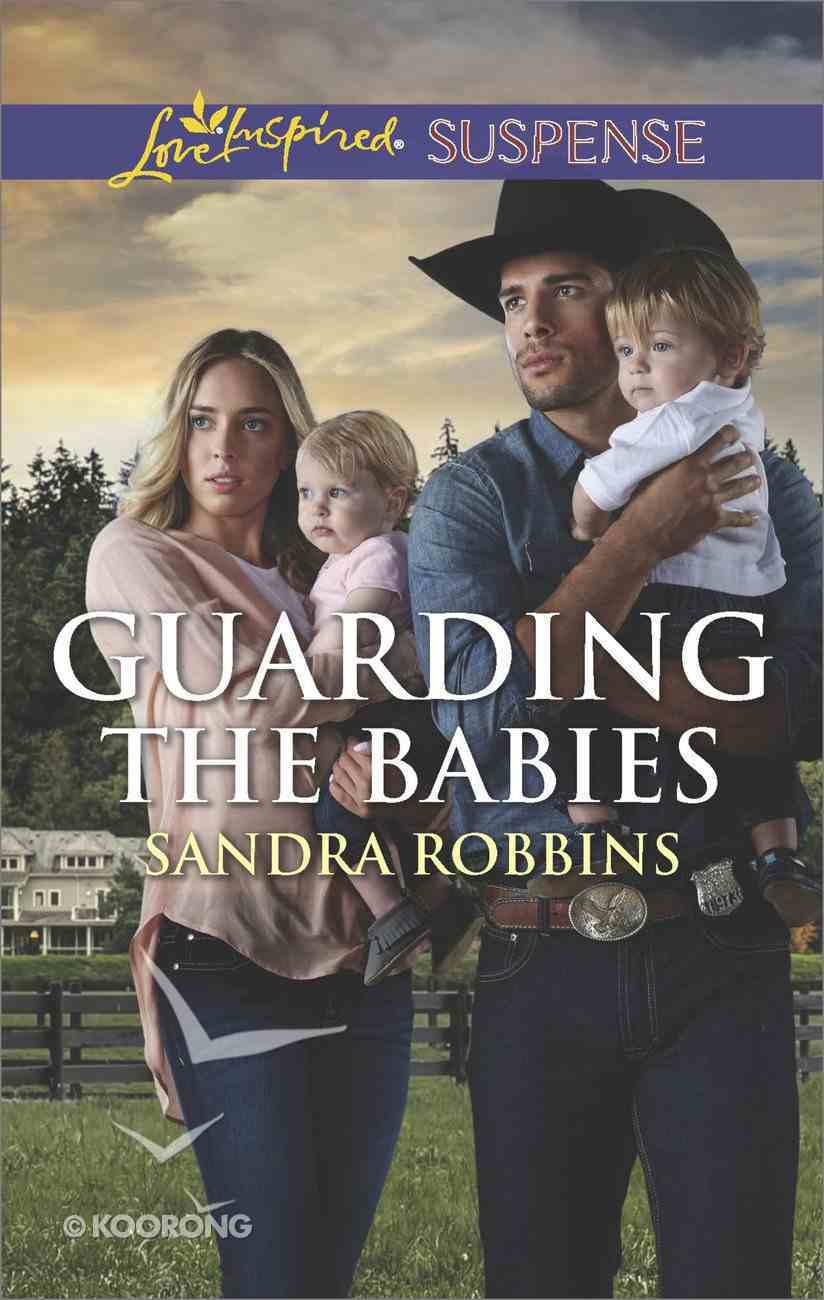 Guarding the Babies (The Baby Protectors) (Love Inspired Suspense Series) Mass Market