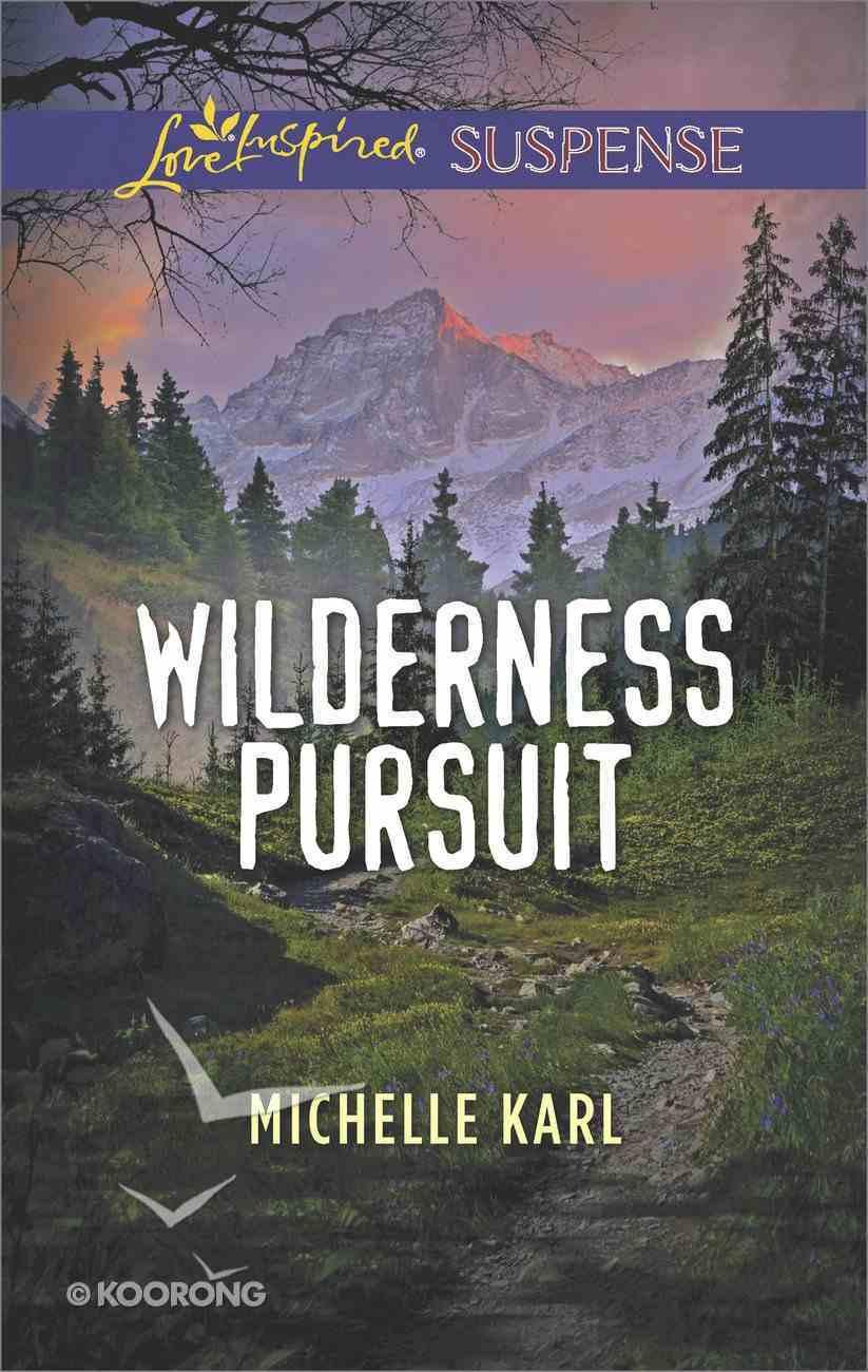 Wilderness Pursuit (Mountie Brotherhood) (Love Inspired Suspense Series) Mass Market