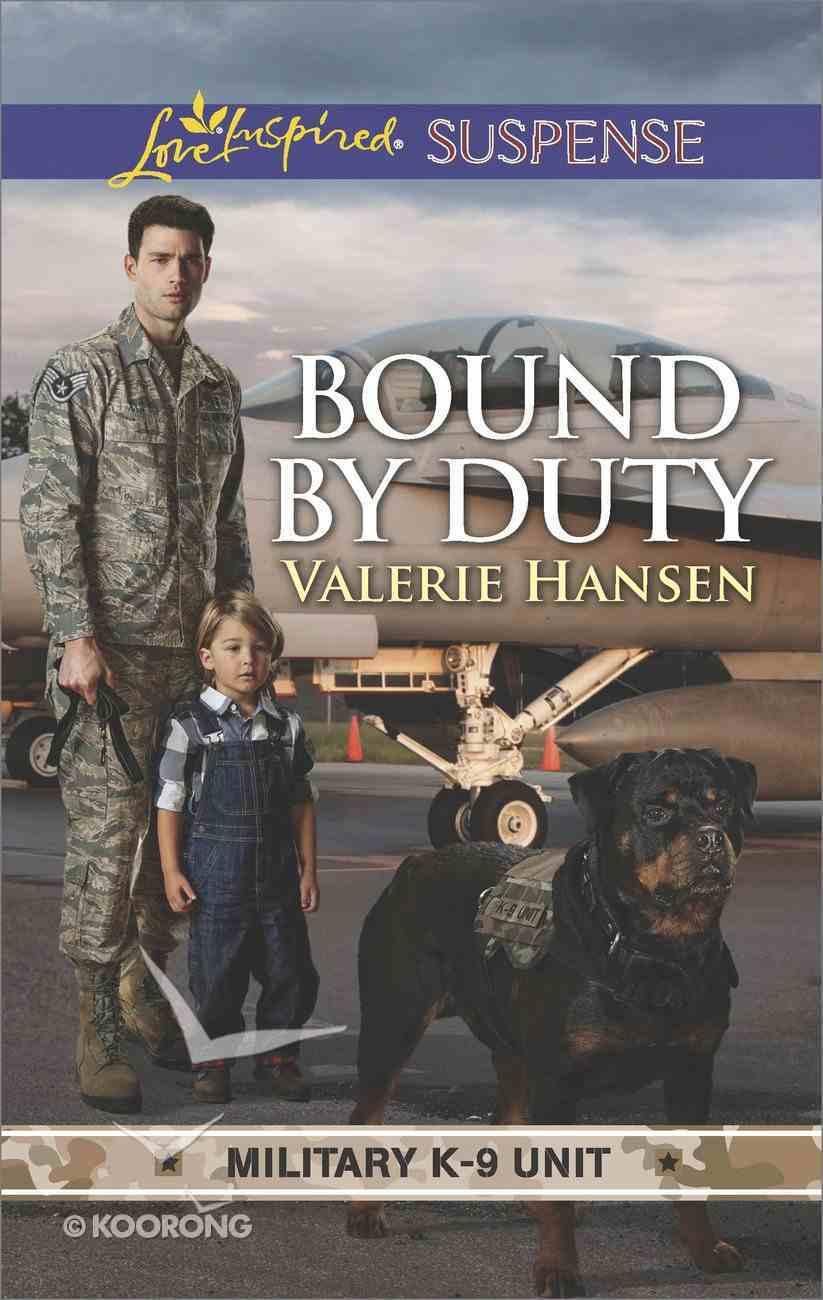 Bound By Duty (Military K-9 Unit) (Love Inspired Suspense Series) Mass Market