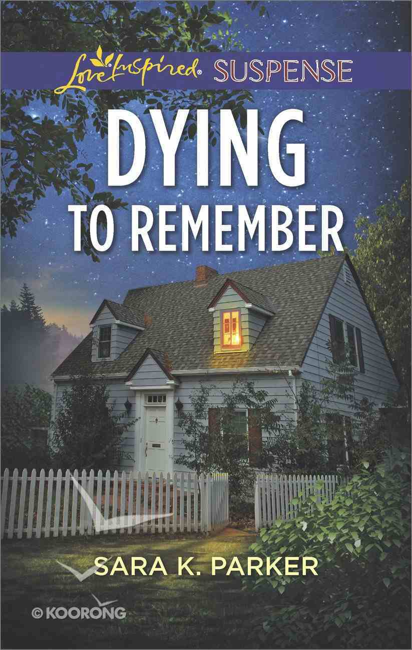 Dying to Remember (Love Inspired Suspense Series) Mass Market