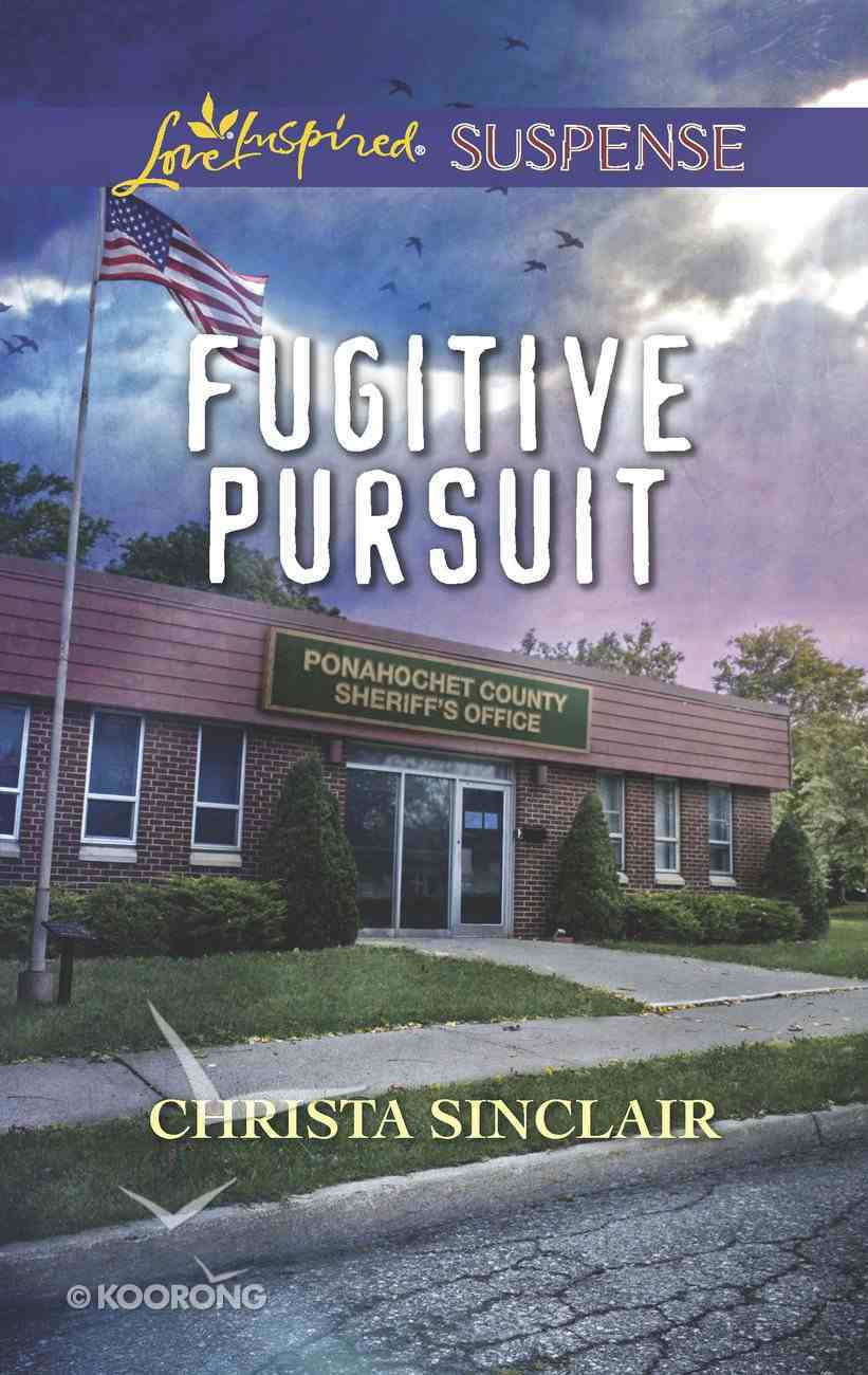 Fugitive Pursuit (Love Inspired Suspense Series) Mass Market