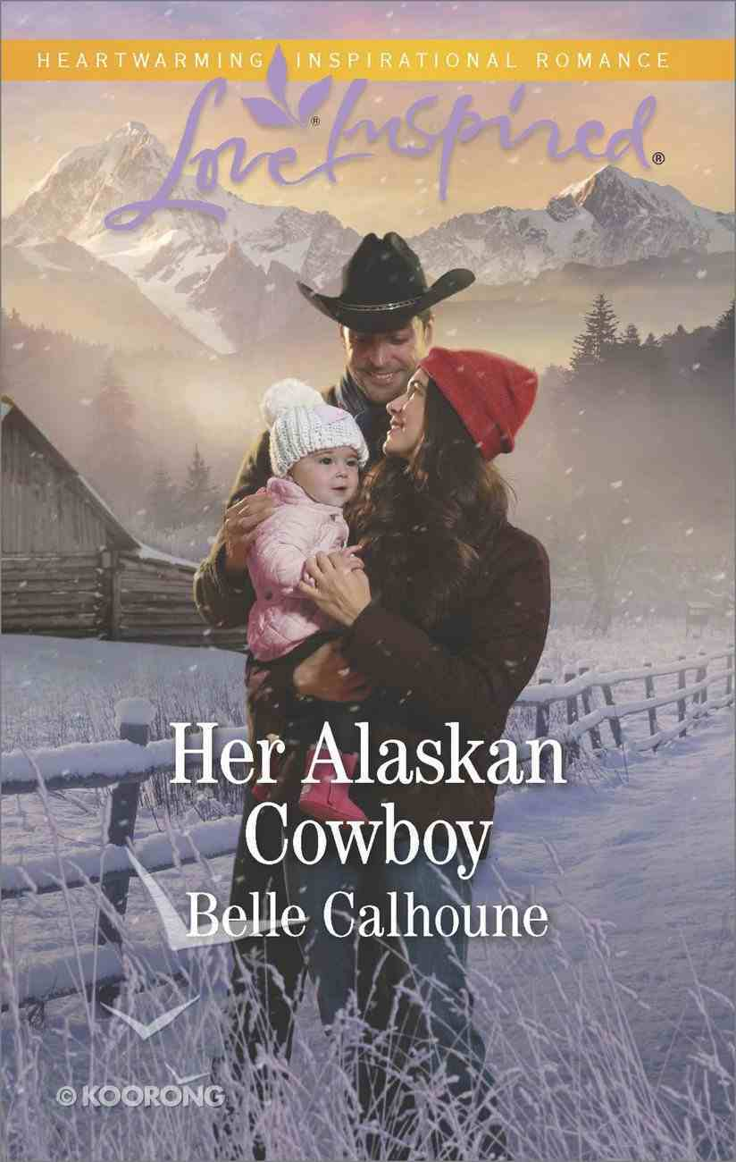 Her Alaskan Cowboy (Love Inspired Series) Mass Market