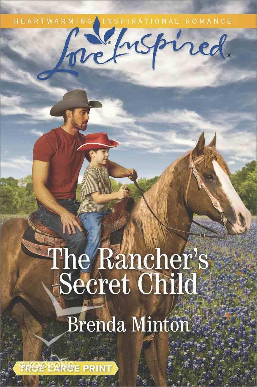 The Rancher's Secret Child (Bluebonnet Springs) (Love Inspired Series) Mass Market
