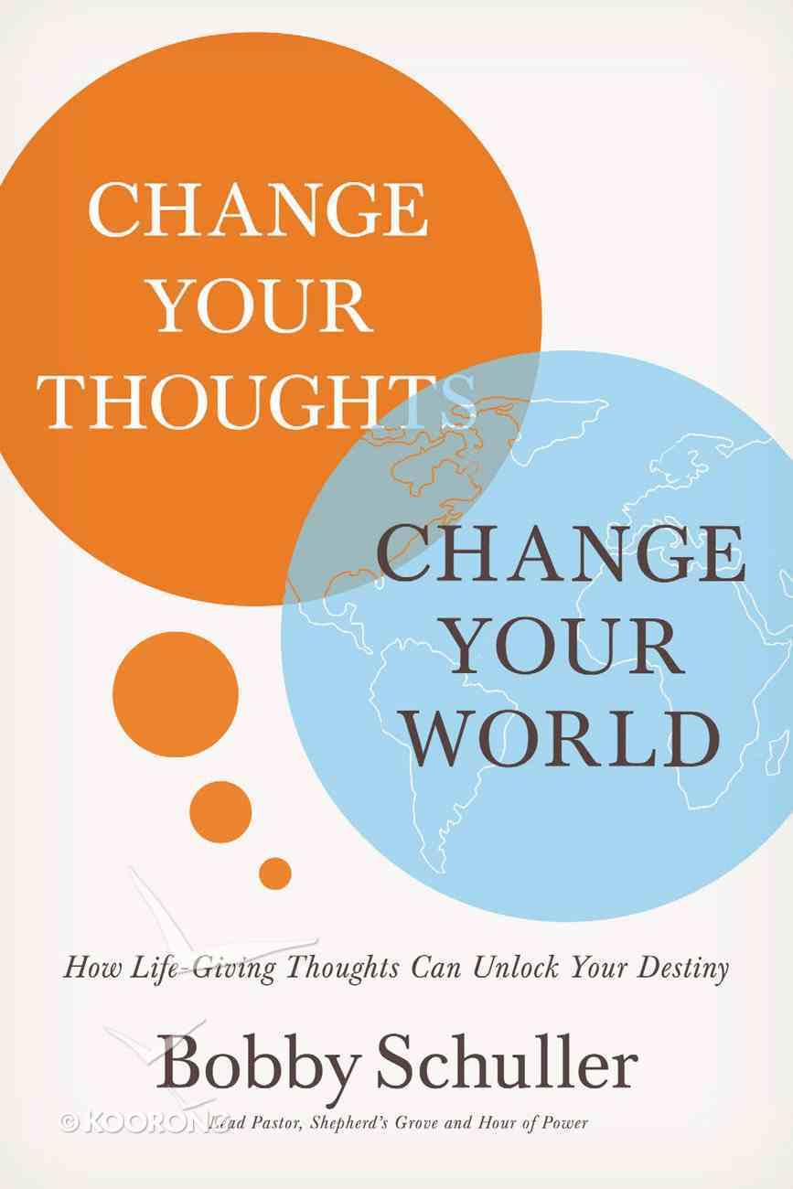 Change Your Thoughts, Change Your World eBook
