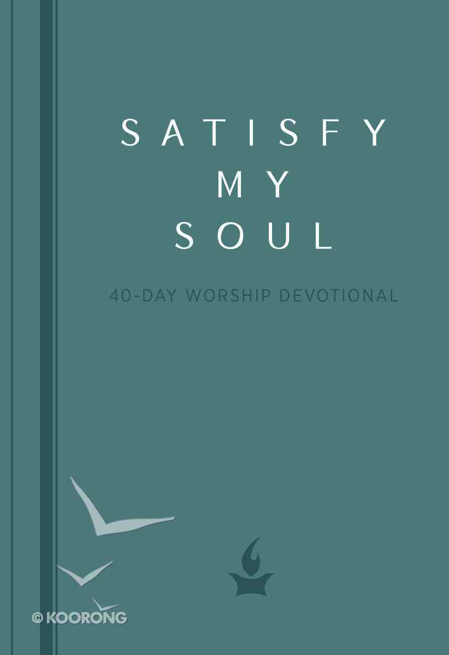 Satisfy My Soul: A 40-Day Worship Devotional eBook