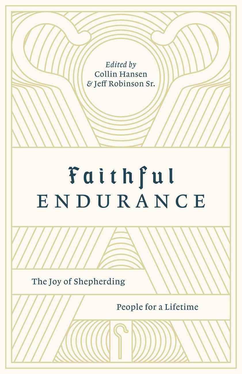 Faithful Endurance (The Gospel Coalition Series) eBook