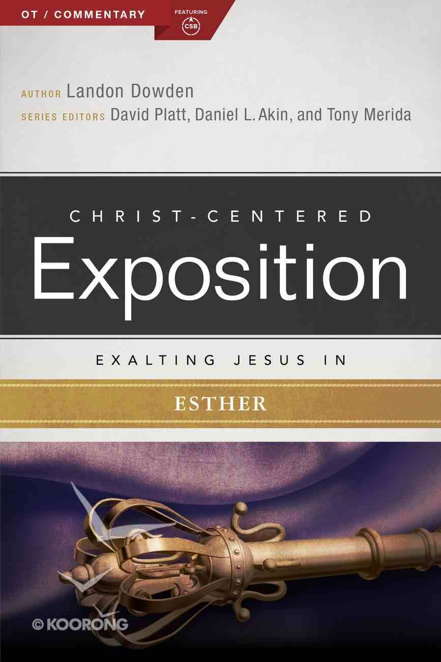 Exalting Jesus in Esther (Christ Centered Exposition Commentary Series) eBook