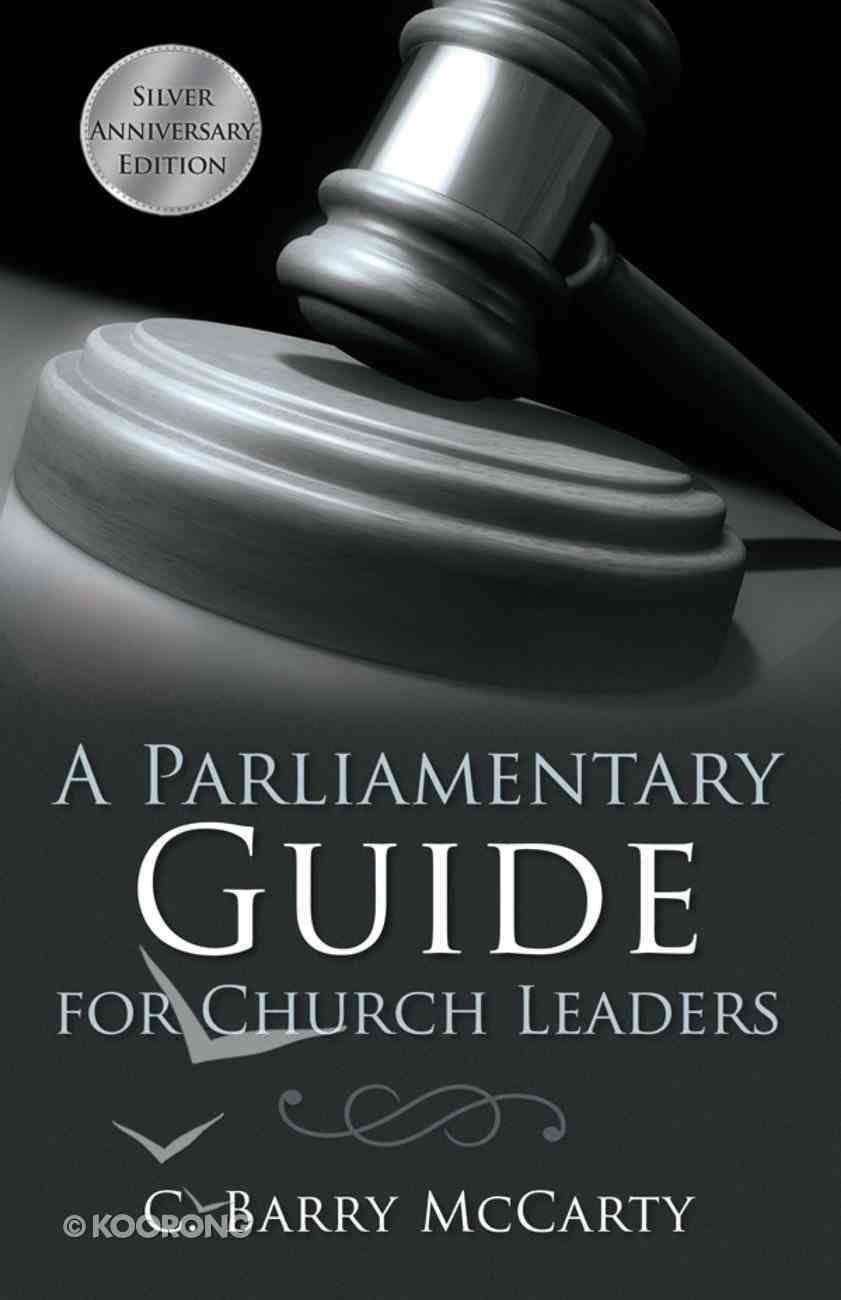 A Parliamentary Guide For Church Leaders eBook