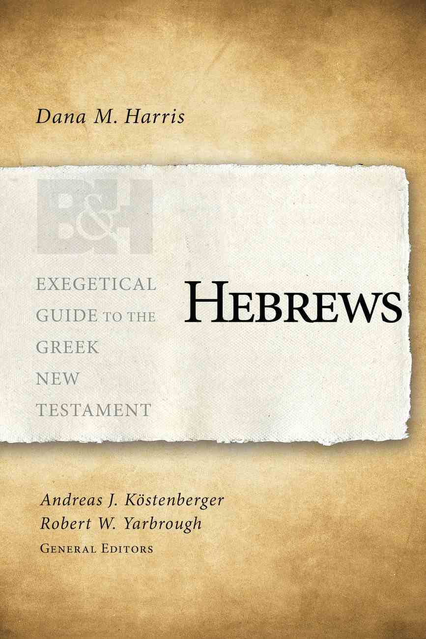 Hebrews (Exegetical Guide To The Greek New Testament Series) eBook