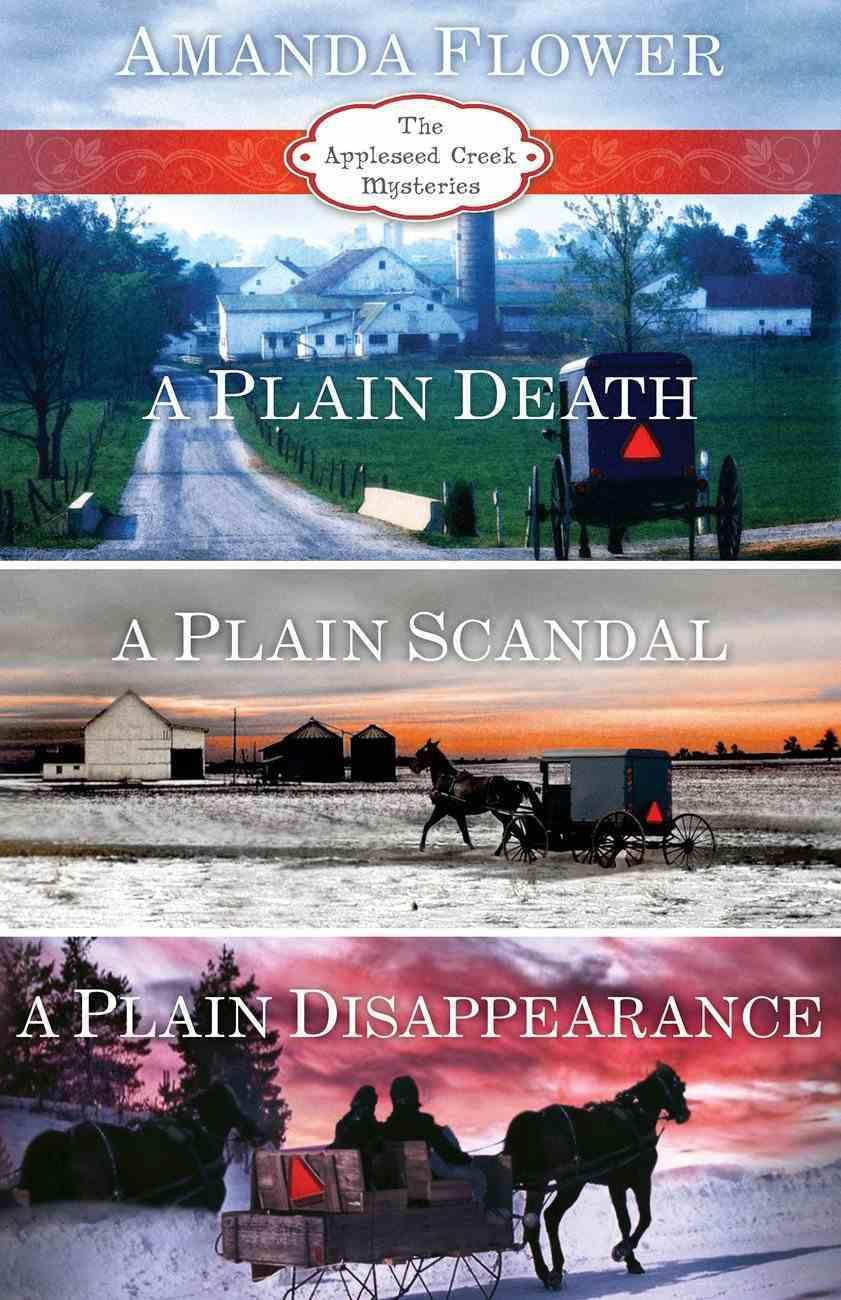 A Plain Death, a Plain Scandal, a Plain Disappearance (Appleseed Creek Mystery Series) eBook