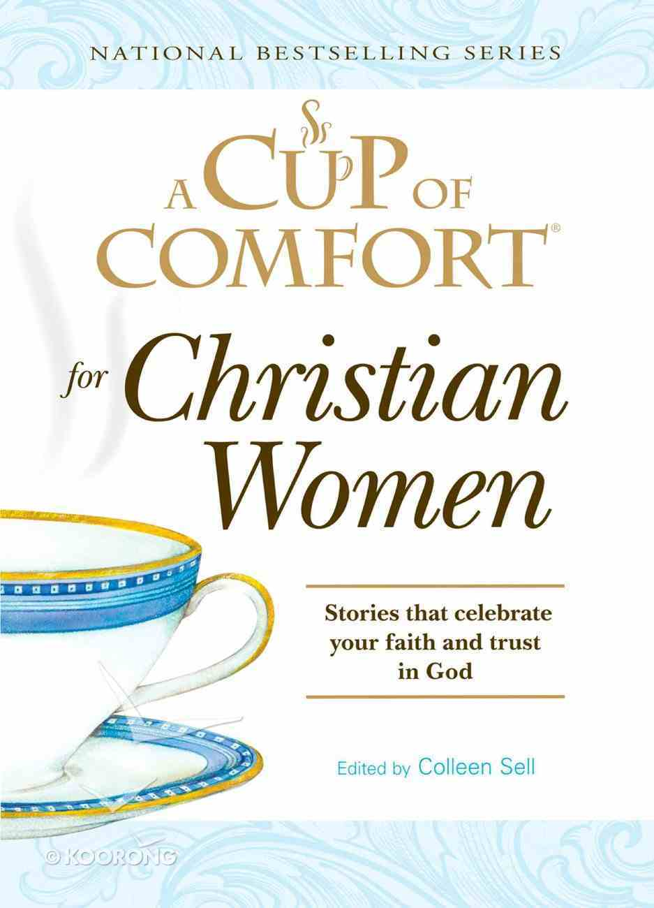 A Cup of Comfort For Christian Women eBook