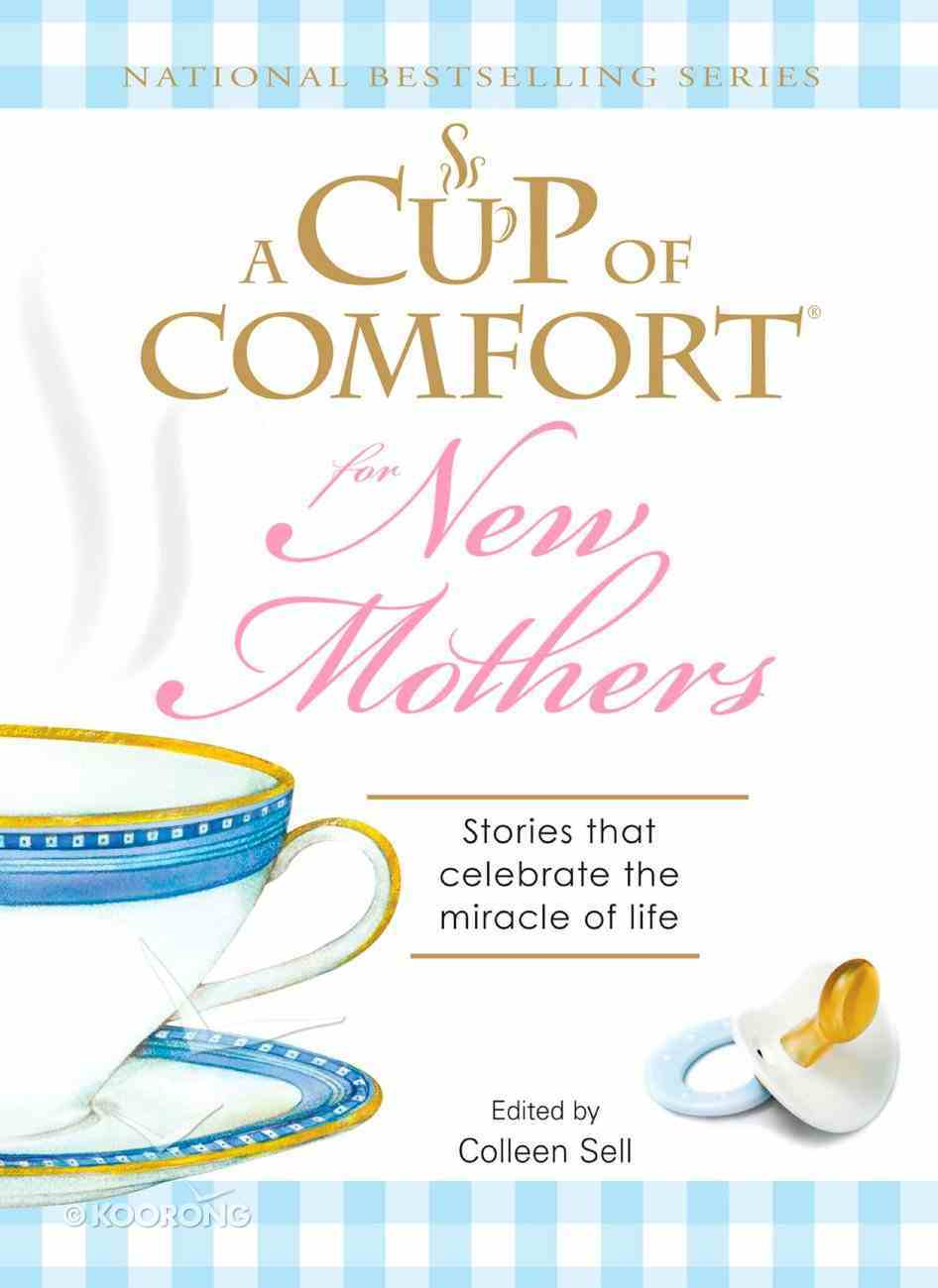 A Cup of Comfort For New Mothers eBook