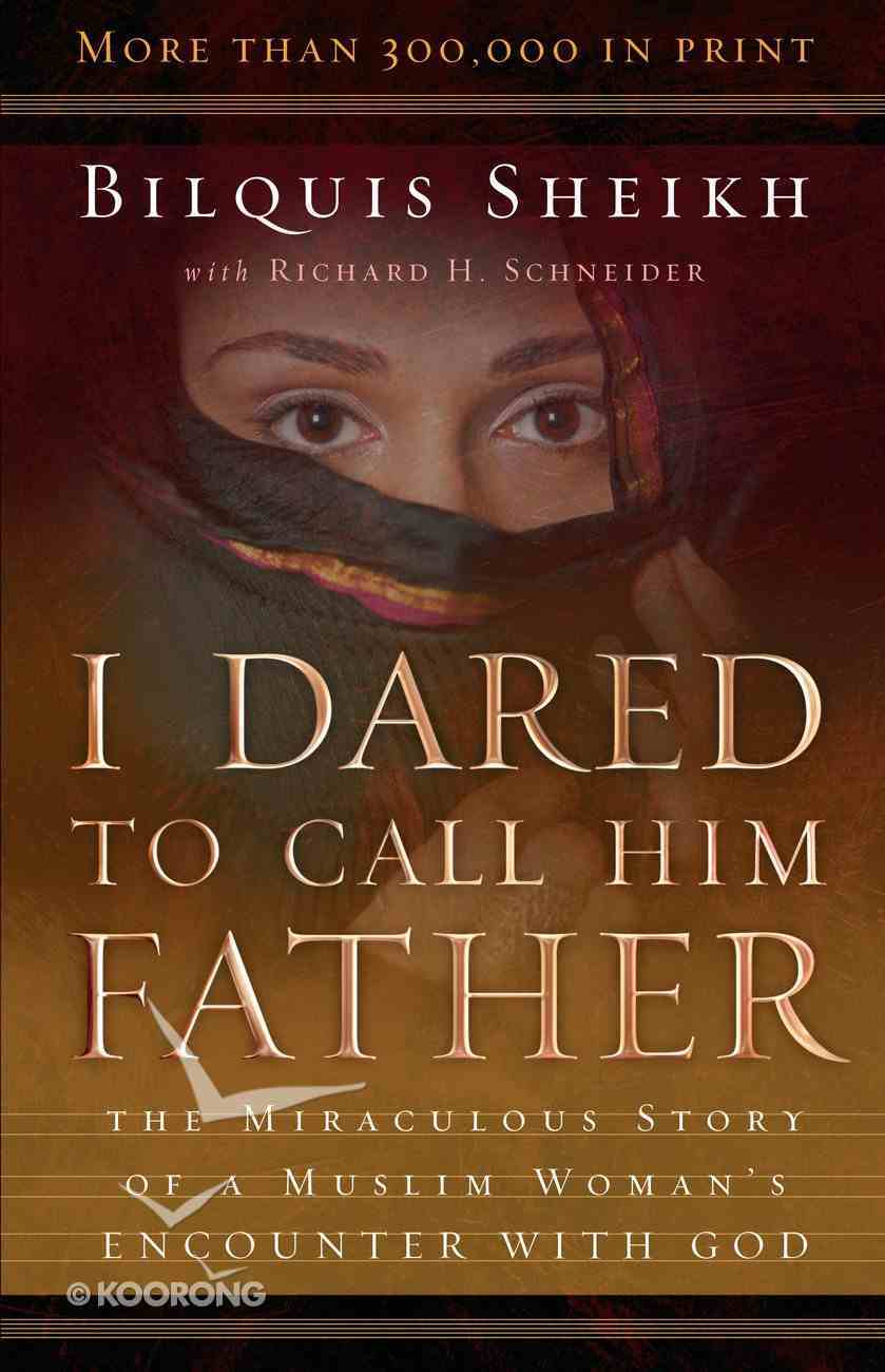 I Dared to Call Him Father eBook