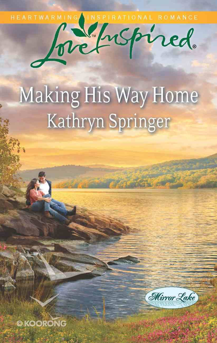 Making His Way Home (Love Inspired Series) eBook