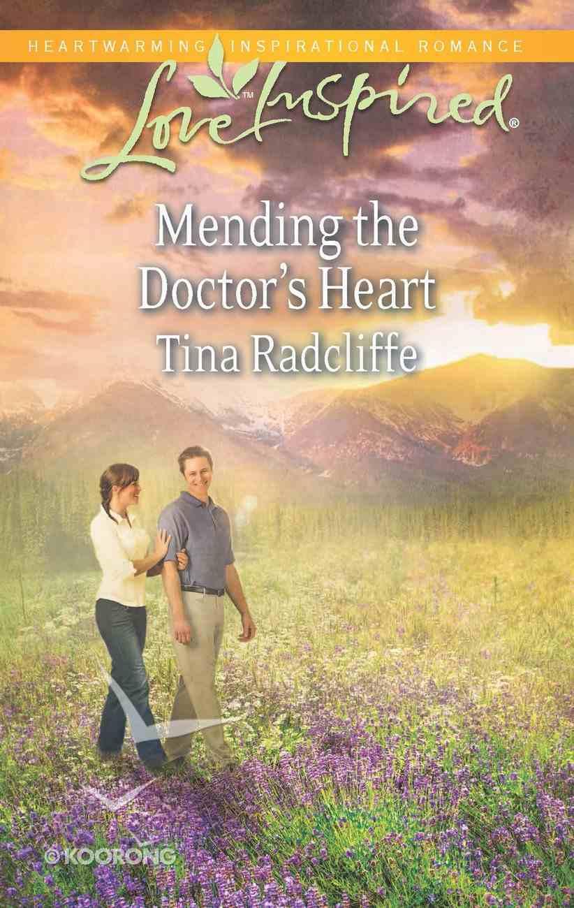 Mending the Doctor's Heart (Love Inspired Series) eBook