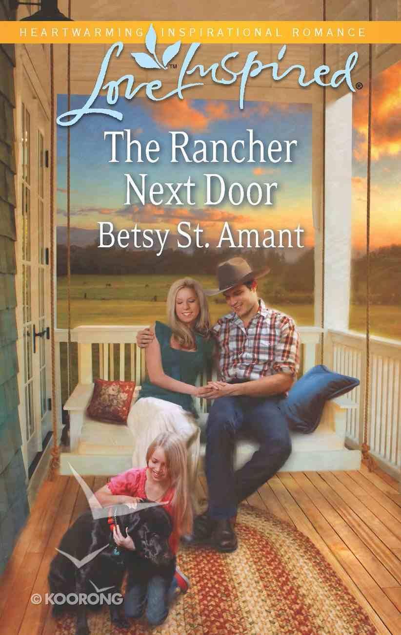 The Rancher Next Door (Love Inspired Series) eBook
