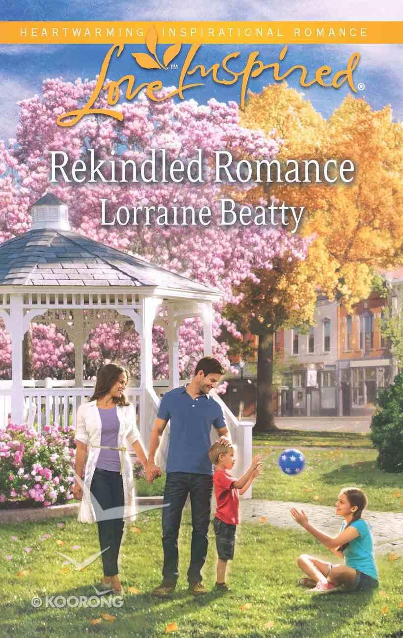 Rekindled Romance (Love Inspired Series) eBook