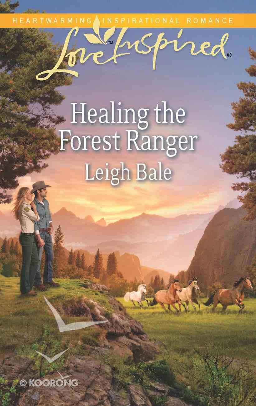 Healing the Forest Ranger (Love Inspired Series) eBook