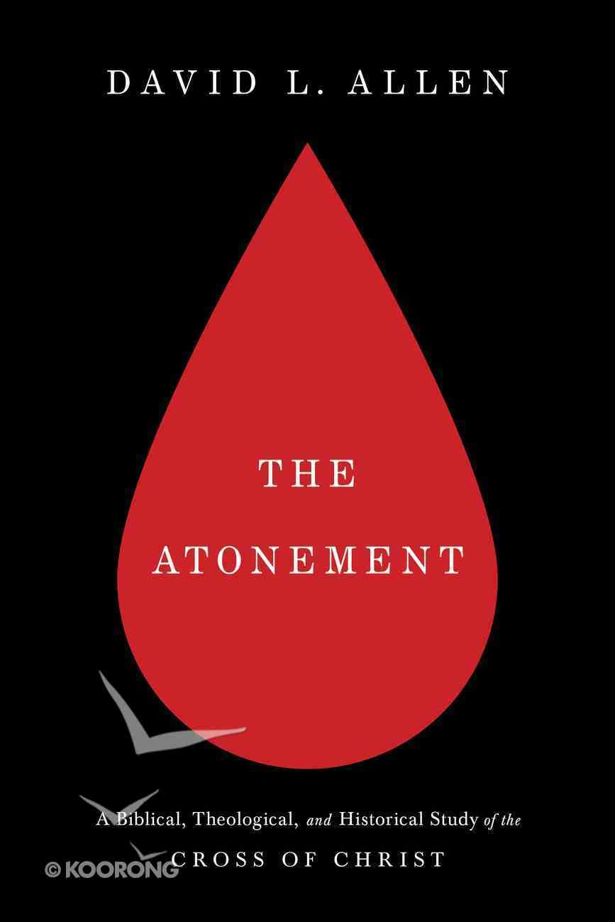 The Atonement (A Treasury Of Baptist Theology Series) eBook