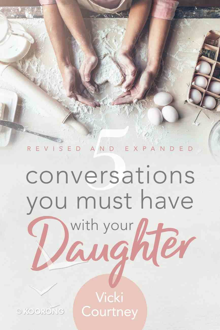 5 Conversations You Must Have With Your Daughter, Revised and Expanded Edition eBook
